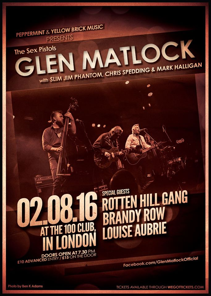 Next London Show is at the 100 club with Glen Matlock On August 2nd